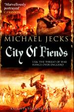 City of Fiends, a Knights Templar murder mystery by  Michael Jecks