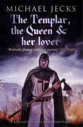 The Templar, the Queen and Her Lover - Kindle edition