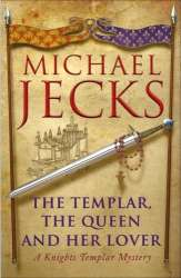 Cover of 'The Templar, The Queen and Her Lover'