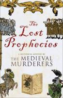The Lost Prophecies - Medieval Murderers, book four